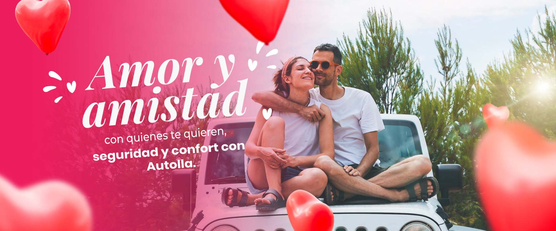 Amor y amistad con quienes te quieren, seguridad y confort con Autolla
