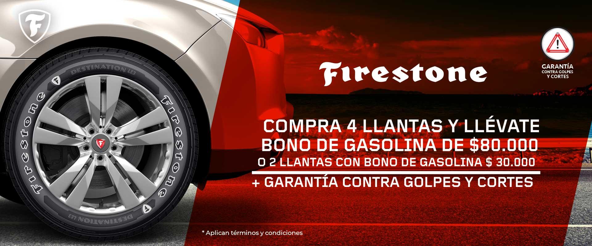 Compra 4 llantas Firestone y llévate bono de gasolina de 80K o 2 llantas y llévate uno de 30K